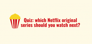 Whether you love mysteries or are addicted to drama, there's a Netflix original series for everybody.
